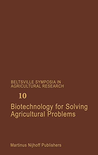 Biotechnology for Solving Agricultural Problems Beltsville Symposia in Agricultural Research