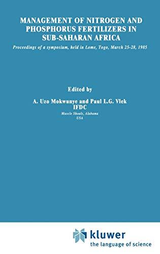 Management of Nitrogen and Phosphorus Fertilizers in Sub-Saharan Africa: Proceedings of a Symposium...