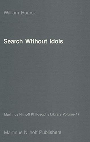 9789024733279: Search Without Idols (Martinus Nijhoff Philosophy Library)