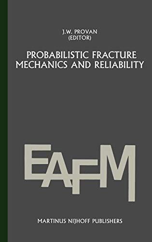 9789024733347: Probabilistic fracture mechanics and reliability (Engineering Applications of Fracture Mechanics)