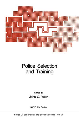 Police Selection and Training: Yuille, John C. (editor)