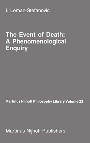 The Event of Death: a Phenomenological Enquiry - I. Leman-Stefanovic