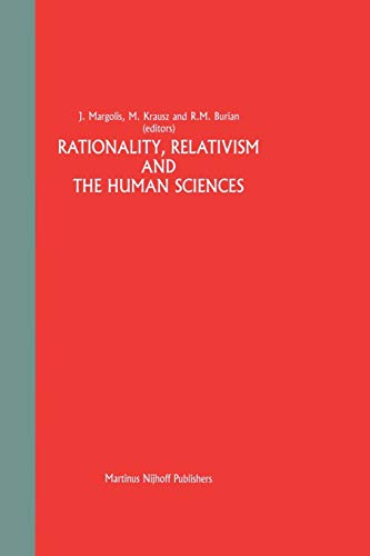 9789024734177: Rationality, Relativism and the Human Sciences (Greater Philadelphia Philosophy Consortium)