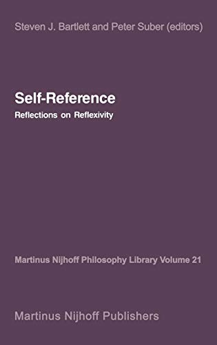 9789024734740: Self-Reference: Reflections on Reflexivity (Martinus Nijhoff Philosophy Library)