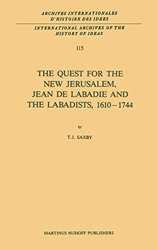 The Quest for the New Jerusalem, Jean de Labadie and the Labadists, 1610-1744 International ...