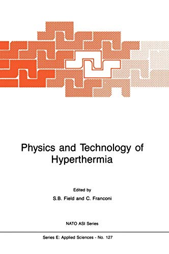 Physics and Technology of Hyperthermia.: Field, Stanley B. And Cafiero Franconi, Eds.