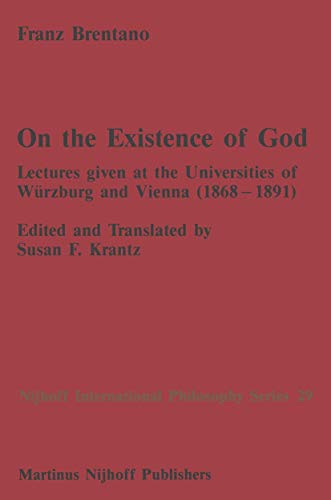 9789024735389: On the Existence of God: Lectures given at the Universities of Würzburg and Vienna (1868–1891) (Nijhoff International Philosophy Series)