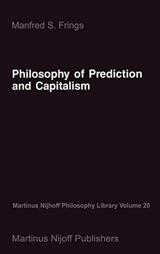 9789024735426: Philosophy of Prediction and Capitalism (Martinus Nijhoff Philosophy Library)