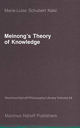 MEINONG`S THEORY OF KNOWLEDGE: KALSI MARIE-LUISE SCHUBERT