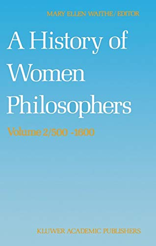 9789024735716: A History of Women Philosophers: Medieval, Renaissance and Enlightenment Women Philosophers A.D. 500–1600
