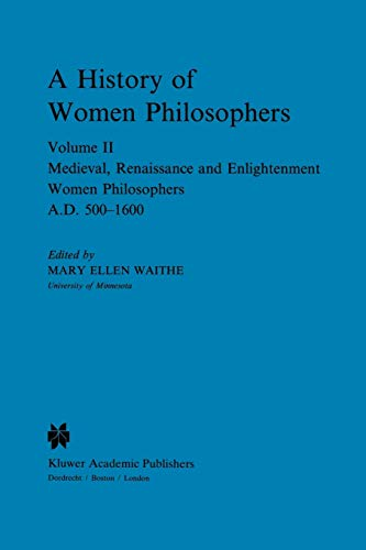 9789024735723: A History of Women Philosophers: Medieval, Renaissance and Enlightenment Women Philosophers A.D. 500?1600