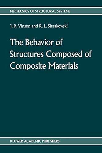9789024735785: The behavior of structures composed of composite materials (Mechanics of Structural Systems)