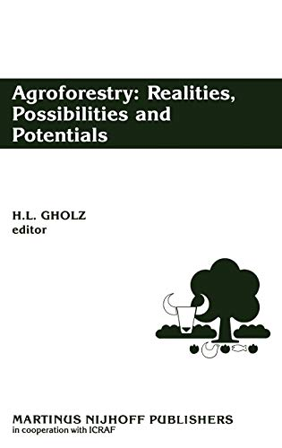 Agroforestry: Realities, Possibilities and Potentials.: Gholz, Henry [Ed]
