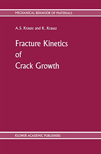 9789024735945: Fracture Kinetics of Crack Growth (Mechanical Behavior of Materials) (v. 1)