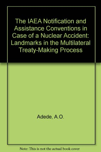 9789024736164: Iaea Notification and Assistance Conventions in Case of a Nuclear Accident:Landmarks in the Multilateral Treaty-Making Process