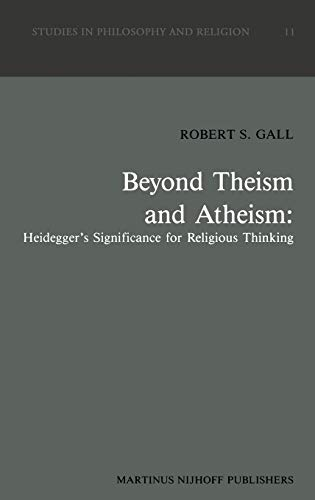 9789024736232: Beyond Theism and Atheism: Heidegger's Significance for Religious Thinking (Studies in Philosophy and Religion)