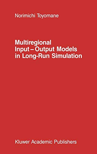 Multiregional Input - Output Models in Long-Run Simulation (Studies in Operational Regional Science...