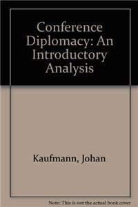Conference diplomacy: an introductory analysis. - Kaufman, Johan.