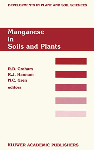 9789024737581: Manganese in Soils and Plants: Proceedings of the International Symposium on 'Manganese in Soils and Plants' held at the Waite Agricultural Research ... (Developments in Plant and Soil Sciences)