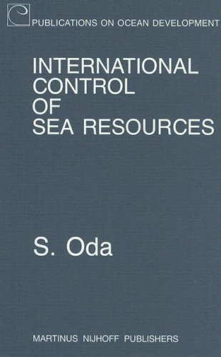 9789024738007: International Control of Sea Resources (Publications on Ocean Development, Vol 12)