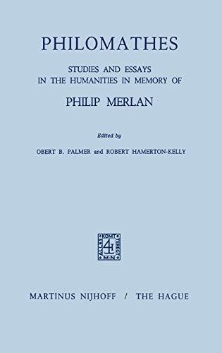 Philomathes. Studies and Essays in the Humanities in de Mremory of Philip Merlan - Merlan, Philip; Palmer, Rober B.