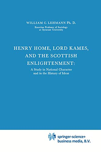 Henry Home, Lord Kames and the Scottish: Lehmann, William C.