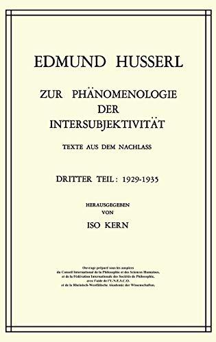 Zur Phänomenologie der Intersubjektivität : Texte aus dem Nachlass Dritter Teil: 1929-1935 - Edmund Husserl