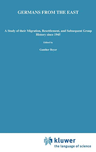 Germans from the East. A Study of Their Migration, Resettlement, and Subsequent Group History since 1945. = Studies in Social Life XV. Editor: Gunther Beyer. - Schoenberg, Hans W.