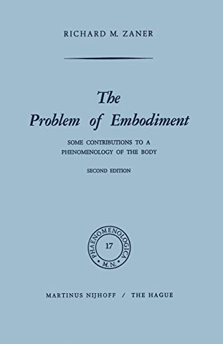 9789024750931: The Problem of Embodiment: Some Contributions to a Phenomenology of the Body (Phaenomenologica)