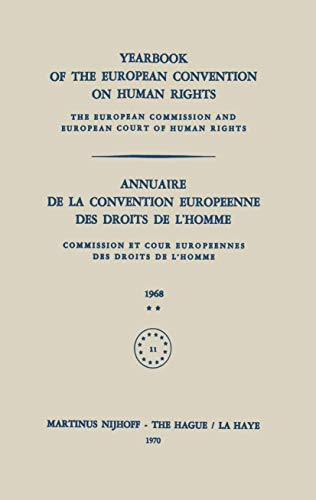 Yearbook of the European Convention on Human Rights/annuaire De La Convention Europeenne Des Droits De L'homme 1968 (Yearbook of the European Convention on Human Rights) (9024751020) by Council of Europe Staff