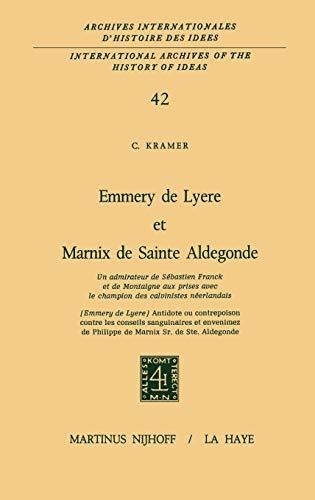 9789024751365: Emmery de Lyère et Marnix de Sainte Aldegonde (International Archives of the History of Ideas Archives internationales d'histoire des idées) (French Edition)