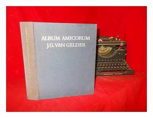 ALBUM AMICORUM J.G. VAN GELDER: J. Bruyn, J.A. Emmens, E. de Jongh, D.P. Snoep Redactie/Editors