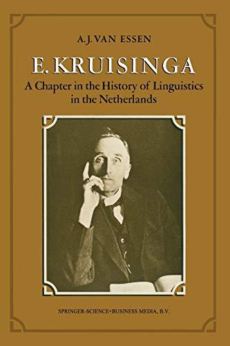 E. Kruisinga: A Chapter in the History of Linguistics in the Netherlands: Arthur Joseph van Essen