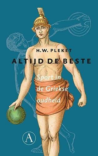 Altijd de beste. Sport in de Griekse oudheid.: PLEKET, H.W.,