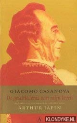 De geschiedenis van mijn leven: het beste: Casanova, Giacomo