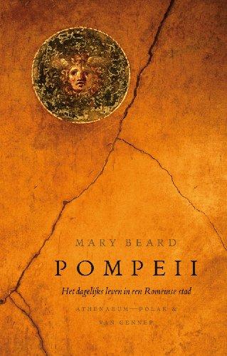 Pompeii. Het dagelijks leven in een Romeinse stad.: BEARD, M.,