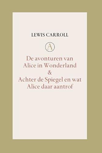 9789025364212: De Avonturen van Alice in Wonderland / Achter de Spiegel en wat Alice daar aantrof: samen met : Martin Gardner, Aantekeningen bij Alice