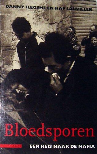 9789025411930: Bloedsporen, eein reis naar de mafia