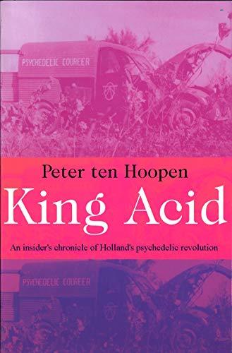 9789025421496: King Acid: Hoe Amsterdam begon te trippen (Dutch Edition)