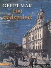 9789025424640: Het stadspaleis: De geschiedenis van het paleis op de Dam (Dutch Edition)