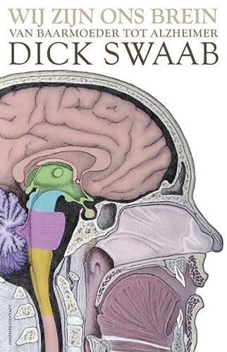 9789025435226: Wij zijn ons brein: van baarmoeder tot Alzheimer