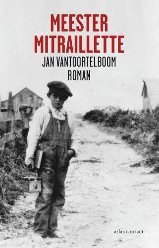 9789025437312: Meester Mitraillette / druk 1: roman