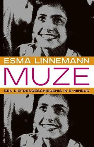 Muze. Een liefdesgeschiedenis in B-mineur.: Linnemann, Esma.