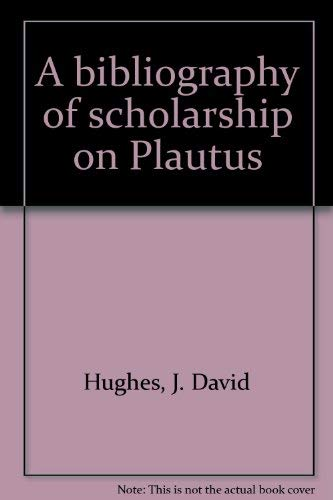 9789025607692: A bibliography of scholarship on Plautus