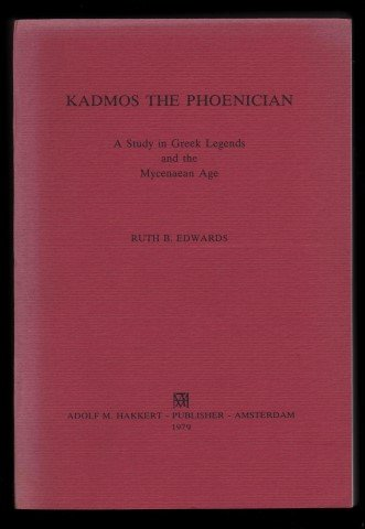 KADMOS THE PHOENICIAN A Study in Greek Legends and the Mycenaean Age