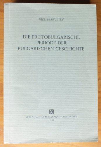 9789025608828: Die protobulgarische Periode der bulgarischen Geschichte