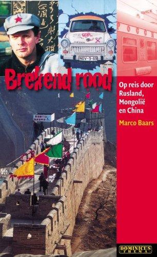 Brekend rood: reizen door Rusland, Mongoli? en: Baars, M.