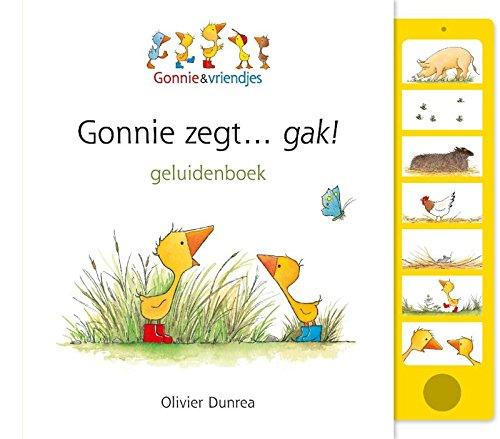 9789025767952: Gonnie zegt... gak!: geluidenboek (Gonnie & vriendjes)