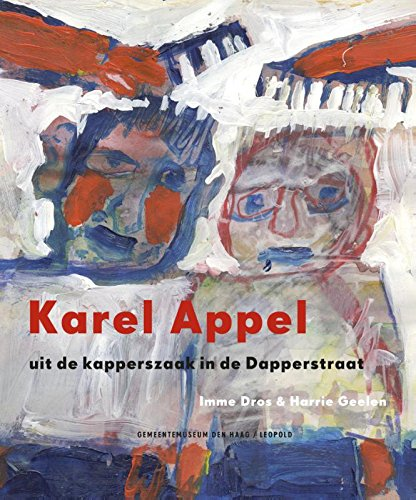 9789025868703: Karel Appel uit de kapperszaak in de Dapperstraat
