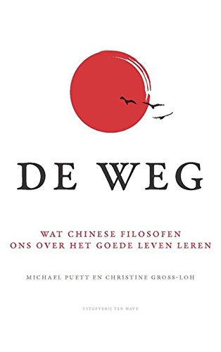 De weg: wat Chinese filosofen ons over: Puett, Michael and